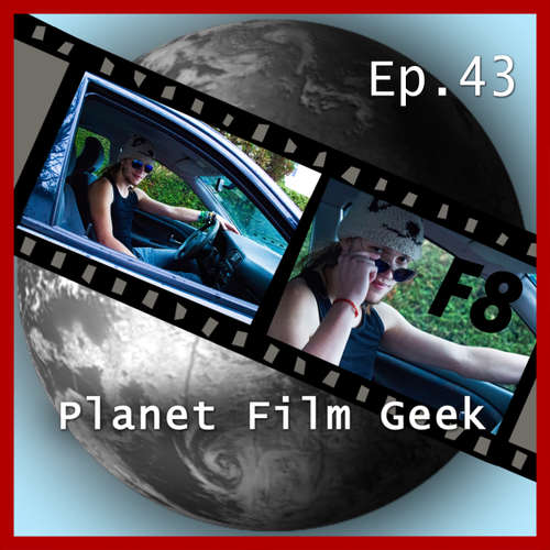 Planet Film Geek, PFG Episode 43: Fast & Furious 8