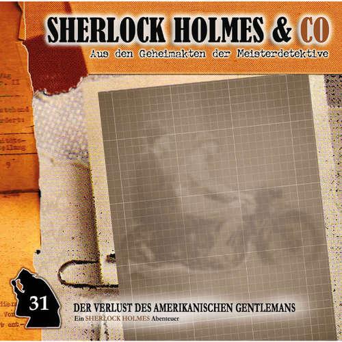 Hoerbuch Sherlock Holmes & Co, Folge 31: Der Verlust des amerikanischen Gentlemans, Episode 1 - Jonas Maas - Charles Rettinghaus