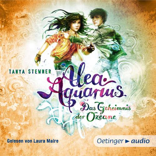 Hoerbuch Alea Aquarius - Das Geheimnis der Ozeane, Teil 2 - Tanya Stewner - Laura Maire