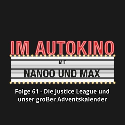 """Hoerbuch Im Autokino, Folge 61: Die Justice League und unser großer Adventskalender - Max """"Rockstah"""" Nachtsheim - Max """"Rockstah"""" Nachtsheim"""