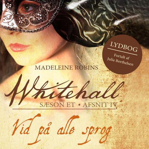 Audiokniha Vid på alle sprog - Whitehall 4 - Madeleine Robins - Julie Berthelsen