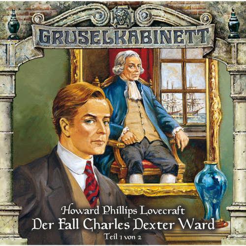 Hoerbuch Gruselkabinett, Folge 24: Der Fall Charles Dexter Ward (Folge 1 von 2) - H.P. Lovecraft - Ernst Meincke