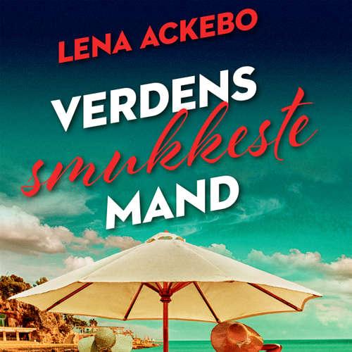 Audiokniha Verdens smukkeste mand - Lena Ackebo - Githa Lehrmann