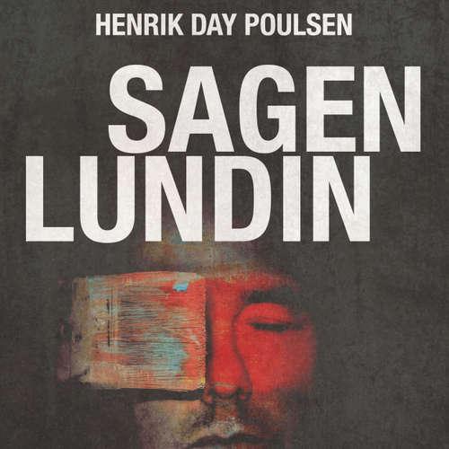 Audiokniha Sagen Lundin - forbrydelsen, opklaringen, medierne og ondskaben - Palle Bruus Jensen - Bjarne Mouridsen