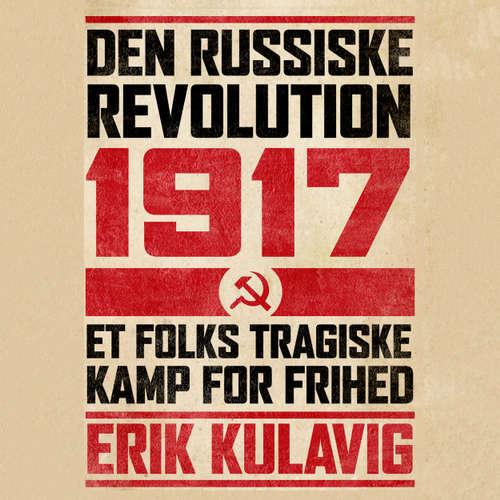 Audiokniha Den russiske revolution 1917 - Erik Kulavig - Steen Heinsen
