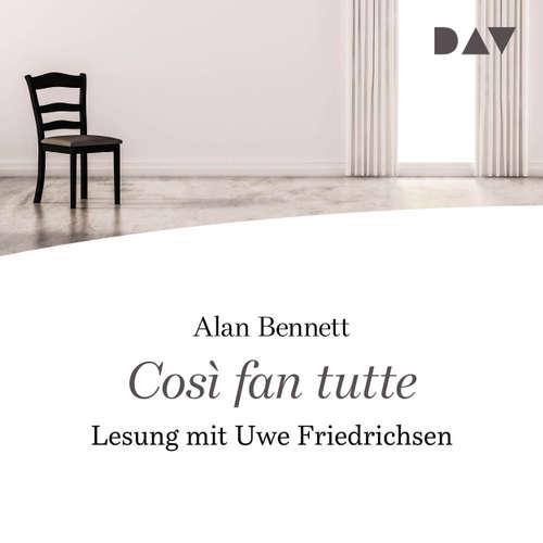 Hoerbuch Cosi fan tutte - Alan Bennett - Uwe Friedrichsen