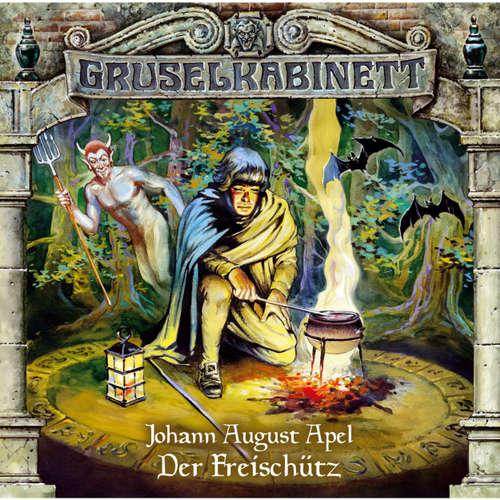 Hoerbuch Gruselkabinett, Folge 15: Der Freischütz - Johann August Apel - Marius Clarén