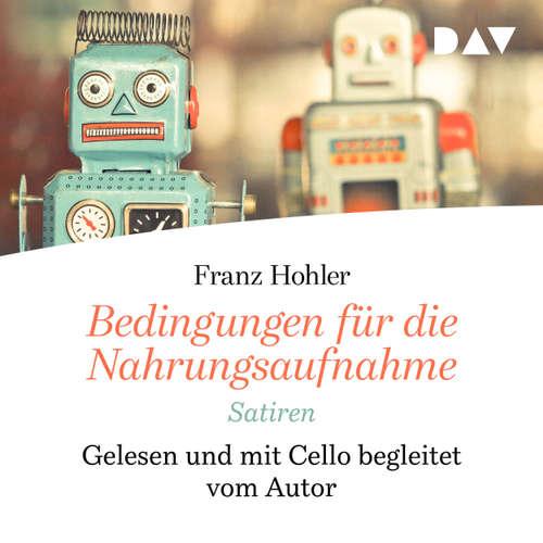 Hoerbuch Bedingungen für die Nahrungsaufnahme - Franz Hohler - Franz Hohler