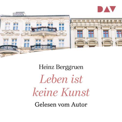Hoerbuch Leben ist keine Kunst - Heinz Berggruen - Heinz Berggruen