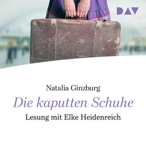 Hoerbuch Die kaputten Schuhe - Natalia Ginzburg - Elke Heidenreich