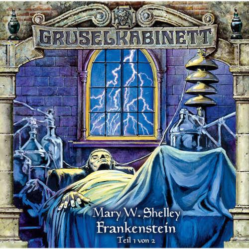 Hoerbuch Gruselkabinett, Folge 12: Frankenstein (Folge 1 von 2) - Mary W. Shelley - Peter Flechtner