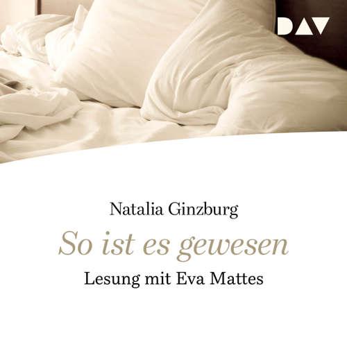 Hoerbuch So ist es gewesen - Natalia Ginzburg - Eva Mattes