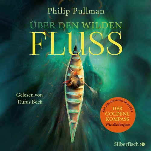 Hoerbuch His Dark Materials: Über den wilden Fluss - Philip Pullman - Rufus Beck