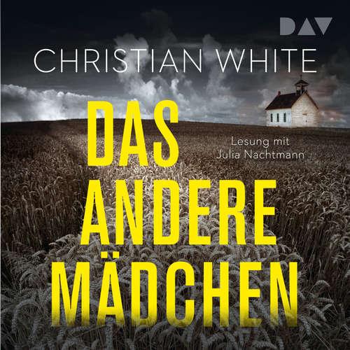 Hoerbuch Das andere Mädchen - Christian White - Julia Nachtmann