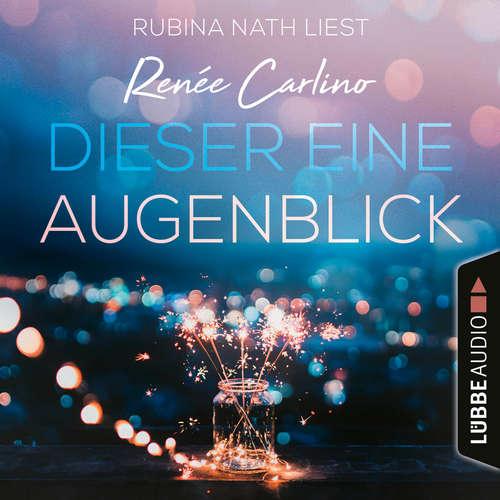 Hoerbuch Dieser eine Augenblick - Renée Carlino - Rubina Nath