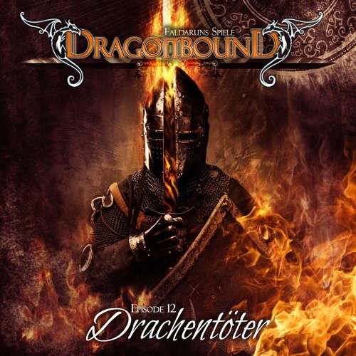 Hoerbuch Dragonbound, Episode 12: Drachentöter - Peter Lerf - Jürgen Kluckert