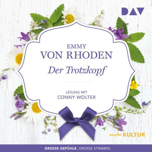Hoerbuch Der Trotzkopf - Emmy von Rhoden - Conny Wolter