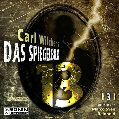 Hoerbuch Das Spiegelbild - Dreizehn, Band 3 - Carl Wilckens - Marco Sven Reinbold