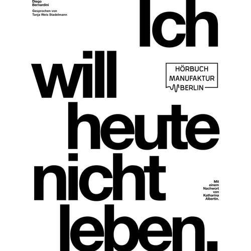 Hoerbuch Ich will heute nicht leben - Diego Bernardini - Tanja Weis Stadelmann