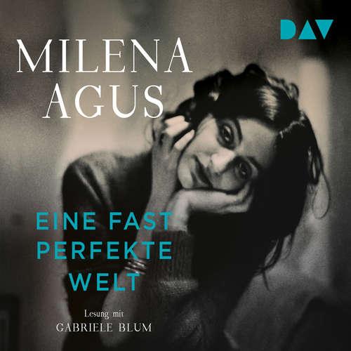 Hoerbuch Eine fast perfekte Welt - Milena Agus - Gabriele Blum