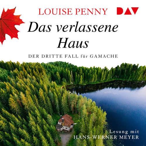 Hoerbuch Das verlassene Haus - Der dritte Fall für Gamache - Louise Penny - Hans-Werner Meyer