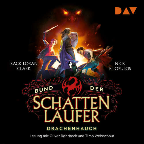Hoerbuch Drachenhauch - Bund der Schattenläufer, Teil 2 - Zack Loran Clark - Oliver Rohrbeck