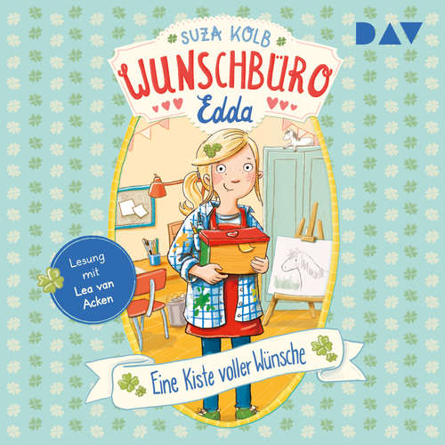 Hoerbuch Eine Kiste voller Wünsche - Wunschbüro Edda, Teil 1 - Suza Kolb - Lea van Acken