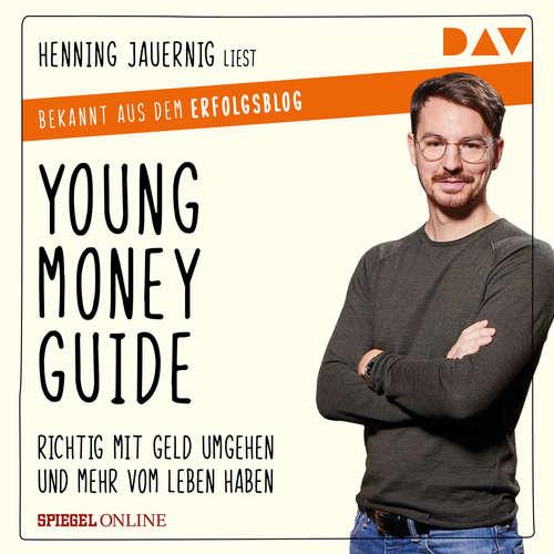 Hoerbuch Young Money Guide - Richtig mit Geld umgehen und mehr vom Leben haben - Henning Jauernig - Henning Jauernig