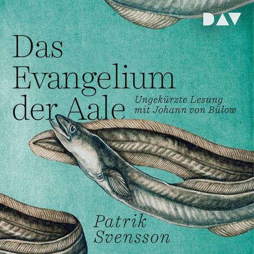Hoerbuch Das Evangelium der Aale - Patrik Svensson - Johann von Bülow