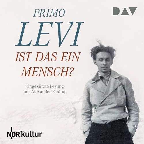 Hoerbuch Ist das ein Mensch? - Primo Levi - Alexander Fehling
