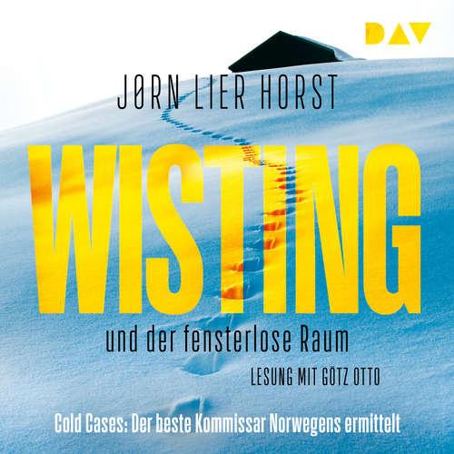 Hoerbuch Wisting und der fensterlose Raum - Cold Cases, Teil 2 - Jørn Lier Horst - Götz Otto