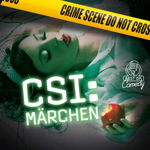 Hoerbuch Best of Comedy: CSI-Märchen - Diverse Autoren - Diverse Sprecher