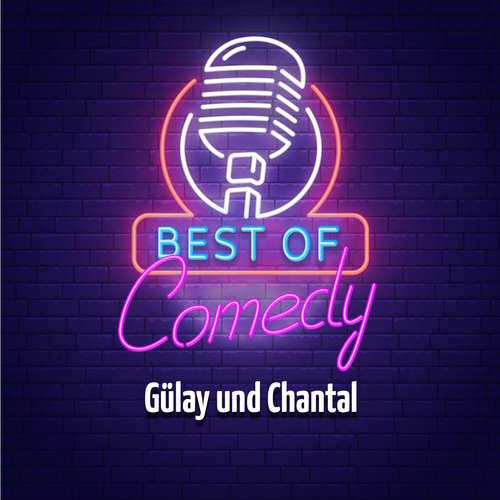 Hoerbuch Best of Comedy: Gülay und Chantal - Diverse Autoren - Diverse Sprecher
