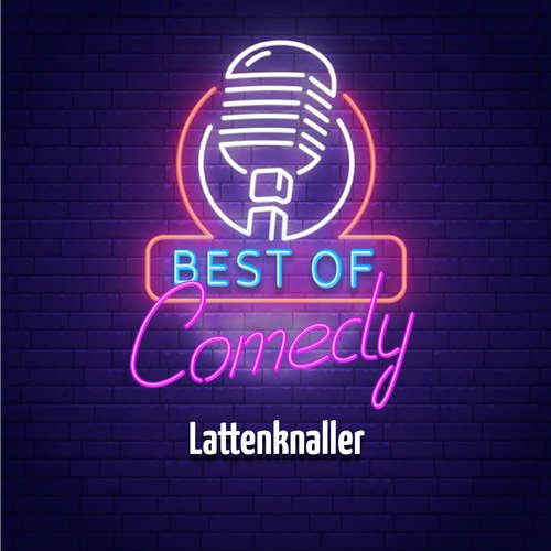Hoerbuch Best of Comedy: Lattenknaller - Diverse Autoren - Diverse Sprecher