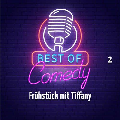 Hoerbuch Best of Comedy: Frühstück mit Tiffany, Folge 2 - Diverse Autoren - Diverse Sprecher