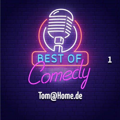 Hoerbuch Best of Comedy: Tom@Home.de, Folge 1 - Diverse Autoren - Diverse Sprecher