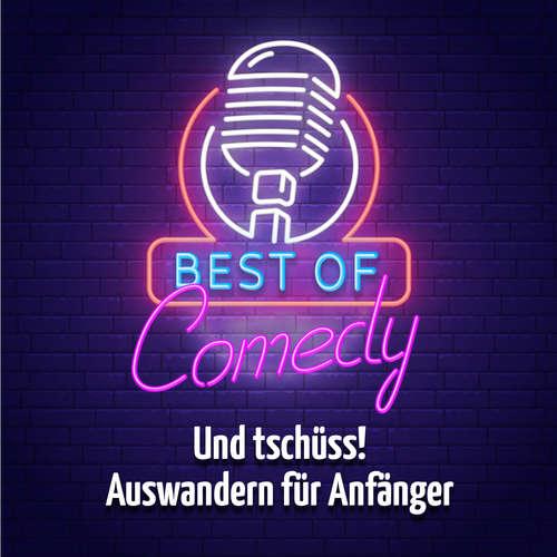 Best of Comedy: Und tschüss, Auswandern für Anfänger