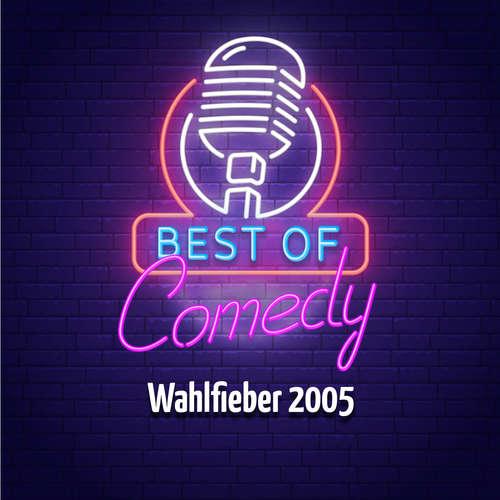 Best of Comedy: Wahlfieber 2005