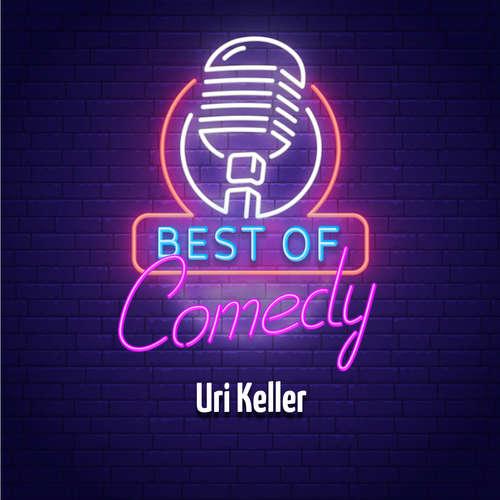 Hoerbuch Best of Comedy: Uri Keller - Diverse Autoren - Diverse Sprecher