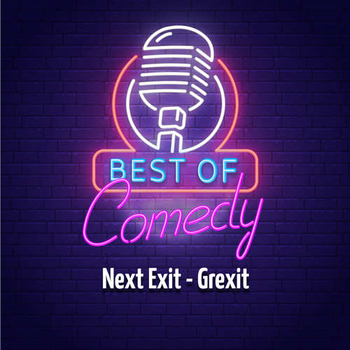 Best of Comedy: Next Exit - Grexit