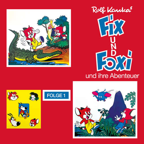 Hoerbuch Fix und Foxi, Folge 1: Fix und Foxi und ihre Abenteuer - Rolf Kauka - Erik Schumann