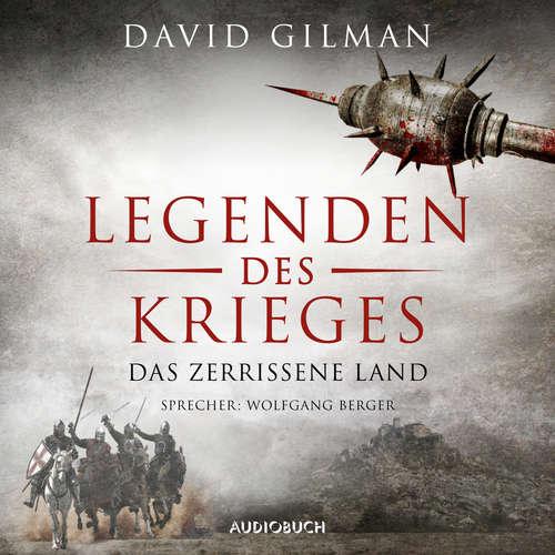 Hoerbuch Das zerrissene Land - Legenden des Krieges 5 - David Gilman - Wolfgang Berger