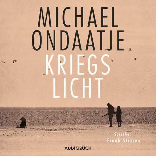Hoerbuch Kriegslicht - Michael Ondaatje - Frank Stieren