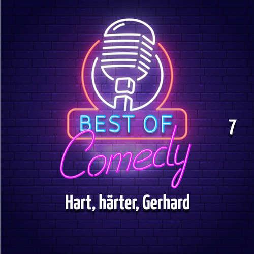 Best of Comedy: Hart, härter, Gerhard, Folge 7