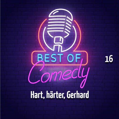 Best of Comedy: Hart, härter, Gerhard, Folge 16