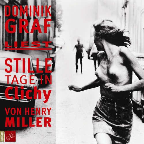 Hoerbuch Stille Tage in Clichy - Henry Miller - Dominik Graf
