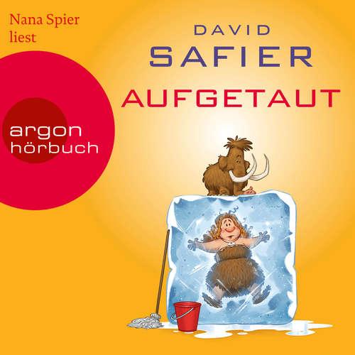 Hoerbuch Aufgetaut - David Safier - Nana Spier