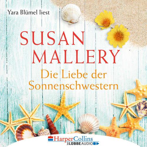 Hoerbuch Die Liebe der Sonnenschwestern - Susan Mallery - Yara Blümel