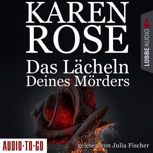 Hoerbuch Das Lächeln deines Mörders - Chicago-Reihe, Teil 2 - Karen Rose - Julia Fischer