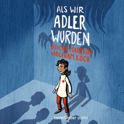 Hoerbuch Als wir Adler wurden - Uticha Marmon - Wolfram Koch